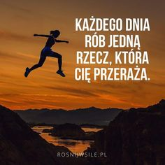 """Każdego dnia rób jedną rzecz, która Cię przeraża"".  #rozwój #motywacja #sukces #inspiracja #sentencje #rosnijwsile #aforyzmy #quotes #cytaty Swimming Motivation, Fitness Motivation, Yesterday You Said Tomorrow, Keep Swimming, Friends Tv Show, Bad Mood, Time Management, Self Improvement, Motto"