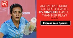 ARE PEOPLE MORE INTERESTED WITH P V Sindhu'S CASTE THAN HER PLAY? #ShareYourOpinion #Posticker