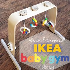 Waldorf-Inspired IKEA Baby Gym Hack. A quick and easy way to custom makeover the $30 IKE play gym into something that looks good in your house!