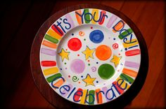 Its Your Day plate  Perfect for birthdays promotions by hollyslay, $45.00