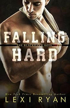 Falling Hard (The Blackhawk Boys Book 4) by Lexi Ryan | May 23rd, 2017 (click to purchase)