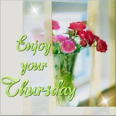 Enjoy your Thursday quotes quote days of the week thursday thursday quotes happy thursday Thursday Greetings, Happy Thursday Quotes, Thankful Thursday, Good Morning Greetings, Good Morning Wishes, Good Morning Quotes, Happy Quotes, Happy Sayings, Morning Pics