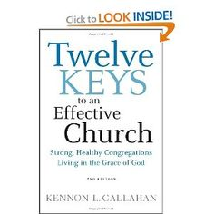 Twelve Keys to an Effective Church: Strong, Healthy Congregations Living in the Grace of God: Kennon L. Callahan: 9780470559291: Amazon.com: Books