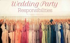 wedding party duties  responsibilities good to pin if youre a bridesmaid, maid of honor or bride-to-be