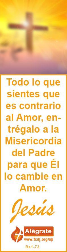 Todo lo que #sientes que es #contrario al #Amor, entrégalo a la #Misericordia del #Padre para que Él lo cambie en Amor. #jesus #citadeldia