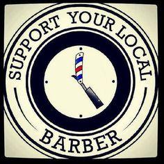 Support your local Barber Barbershop Design, Barbershop Ideas, Barbershop Quotes, Barber Quotes, Barbers Cut, Mobile Barber, Barber Logo, Stylish Haircuts, Ideas