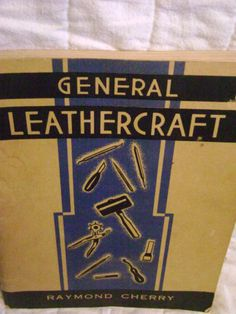 General Leathercraft Raymond Cherry Illustrated 1948 Edition Fifth Printing   eBay