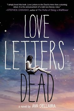Love Letters to the Dead by Ava Dellaira | 15 YA Novels To Watch Out For This Spring