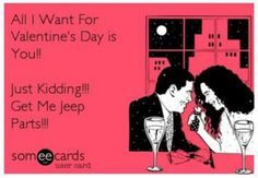 Lol my hubby thought it was awesome that I asked for jeep parts for my bday. Love to customize my baby!