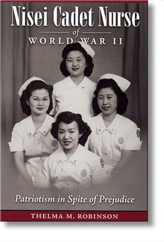 "Nisei Cadet Nurse of WWII:  Patriotism in Spite of Prejudice. ""Incarcerated because of their ancestry, 19 Japanese American women tell how the U. S. Cadet Nurse Corps became their ticket to freedom and enabled them to serve the country that continued to keep their families behind barbed wire.""  While trying to find pix of WW2 Japanese Army nurses  for this board, I have ended up learning a lot about the contributions of Asian-American nurses. #NursingHistory #AsianAmerican #WWII"