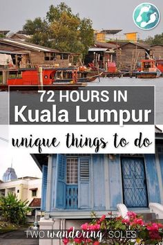 72 Hours in Kuala Lumpur Unique Things to Do in and around the City