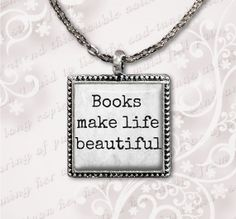 Books Make Life Beautiful - Book Lover Necklace - Quote Pendant Jewelry