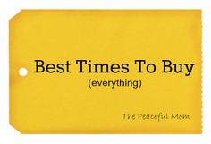 Best Times To Buy--Free Printable Chart from The Peaceful Mom!