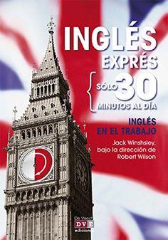 Inglés exprés: Inglés en el trabajo (Spanish Edition) - Kindle edition by Winshsley, Jack. Reference Kindle eBooks @ Amazon.com - De Vecchi Ediciones - DVE - Editorial Devecchi - DVE Publishing - DVE Ediciones