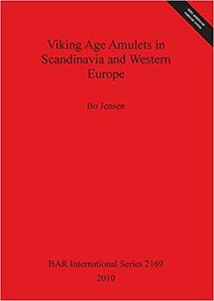 Amazon.com: Viking Age Amulets in Scandanavia and Western Europe (BAR International Series) (9781407307138): Bo Jensen: Books