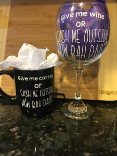 Cash me outside mug or wine glass by SassyMommaShop on Etsy https://www.etsy.com/listing/510925909/cash-me-outside-mug-or-wine-glass