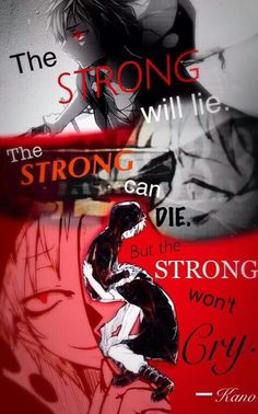 El fuerte mentirá, el fuerte se puede morir, pero el fuerte no llorará.