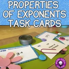 These task cards can be used for a variety of practice games and activities to reinforce the 6 properties of exponents. 24 Task Cards review: power of a power, power of a negative, power of a product, power of a quotient, power of 1 and power of zero.