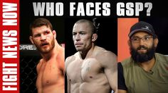 cool Who Faces Georges St-Pierre in His UFC Return?, Hendricks vs. Gastelum Preview on Fight News Now