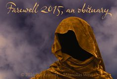 Farewell 2015, an obituary, a remembrance