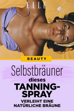 So wendest du das Tanning-Spray richtig an #tannung #selbstbräuner #haut #sommer #sonne #sonnenschutz #sonnencreme #braunehaut #tanningspray #elle Fitness Tracker, Elle, Beauty Trends, Self Care, Routine, Bikini, Food, Sunscreen, Hair Removal