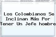 http://tecnoautos.com/wp-content/uploads/imagenes/tendencias/thumbs/los-colombianos-se-inclinan-mas-por-tener-un-jefe-hombre.jpg Dia Del Hombre. Los colombianos se inclinan más por tener un jefe hombre, Enlaces, Imágenes, Videos y Tweets - http://tecnoautos.com/actualidad/dia-del-hombre-los-colombianos-se-inclinan-mas-por-tener-un-jefe-hombre/