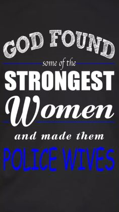 Let's support our Police Officers. Show some love to a LEO. We are proud of our Law Enforcement Officers. Respect Thin Blue Line Police Wife Quotes, Police Wife Life, Police Family, Police Girlfriend, Police Memes, Police Shirts, Cop Wife, Police Officer Wife, Love My Man