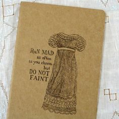 I want this journal! Quote from Love and Friendship