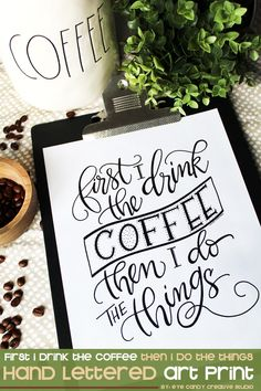 Coffee art - first I drink the COFFEE then I do the things @eyecandycreate #kitchenart #handlettering #coffeeart #firstidrinkthecoffeethenidothethings