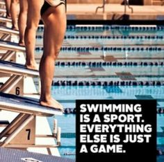 Swimming is a sport everthing else is just a game