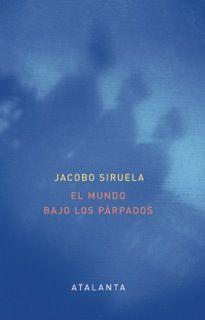 """En el #ensayo """"El mundo bajo los párpados"""" Ediciones Atalanta, Imaginatio vera, 2011), el sueño no aparece en su dimensión moral."""