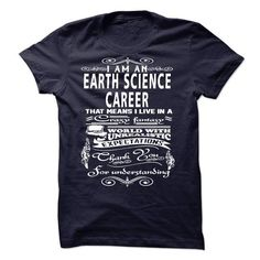 I am an Earth Science Career - #tshirt jeans #victoria secret hoodie. WANT => https://www.sunfrog.com/LifeStyle/I-am-an-Earth-Science-Career-18326440-Guys.html?68278