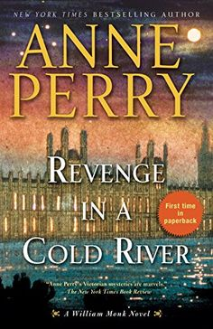 Introducing Revenge in a Cold River A William Monk Novel. Buy Your Books Here and follow us for more updates!
