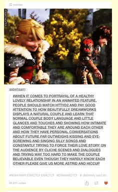 Yes all of this is perfect we need more Hiccup and Astrid. So much more.