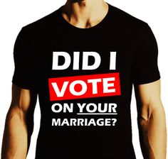 Hey, I found this really awesome Etsy listing at https://www.etsy.com/listing/180968920/did-i-vote-on-your-marriage-fitted-black