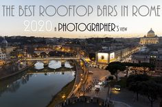 Post Covid 2020 Update: Best Rooftop Bars in Rome after Corona Virus Rooftop Bar Rome, Best Rooftop Bars, Terraces, Cool Bars, Rome Italy, Fun Drinks, Photo Sessions, Great Places, Cool Pictures