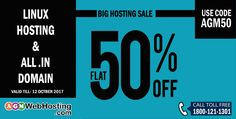 BIG HOSTING SALE On the holy occasions of this Diwali festival we are offering FLAT 50% OFF for both domain names(include all .in domains) and web hosting (all linux hosting) packages. Use coupon Code: AGM50. Offier Valid Till 12th October 2016 Hurry up!  Fore more Detail: Call toll free: 1800 121 1301/011-26041201 Email: sales@agmwebhosting.com Web: http://www.agmwebhosting.com