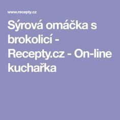 Sýrová omáčka s brokolicí - Recepty.cz - On-line kuchařka