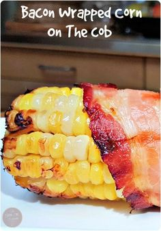 This Bacon Wrapped Corn on The Cob is a great addition to any meal! The combination of crisp bacon and sweet corn will drive your mouth crazy!