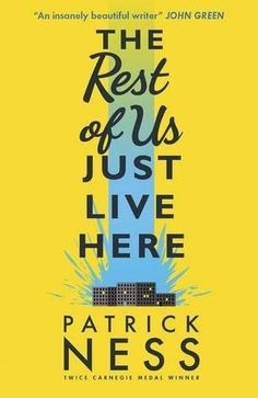 The Rest of Us Just Live Here by Patrick Ness | 11 Books To Read If You Just Really Miss Harry Potter