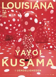 Exhibition poster from the exhibition 'Yayoi Kusama. In Infinity', - at Louisiana Museum of Modern Art. Museum Identity, Identity Branding, Corporate Identity, Corporate Design, Identity Design, Visual Identity, Louisiana Museum, Museum Poster, Tachisme