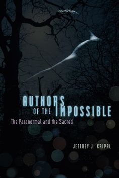 Authors of the Impossible: The Paranormal And The Sacred ... https://www.amazon.co.uk/dp/0226453871/ref=cm_sw_r_pi_awdb_x_Jy7CzbYXF0QND