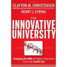 The Innovative University: Changing the DNA of Higher Education from the Inside Out Jossey-Bass Higher and Adult Education: Amazon.es: Clayton M. Christensen, Henry J. Eyring: Libros en idiomas extranjeros