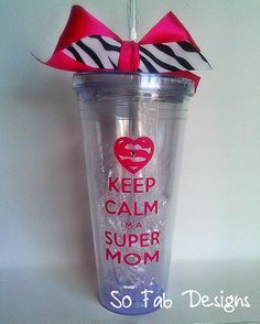 "Customized ""Keep Calm I'm a Super Mom"" 20 ounce Acrylic cup with lid and straw on Etsy, $17.00"