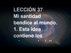 LECCIÓN 37 - Libro de Ejercicios. Un Curso de Milagros #ACIM #UCDM #UnCursoDeMilagros #ACourseInMiracles #Spanish #Español #Audiolibro https://youtu.be/Z-7NN9lQ8_4