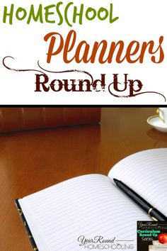 Homeschool Planners Round Up - http://www.yearroundhomeschooling.com/homeschool-planners-round-up/