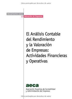 El análisis contable del rendimiento y la valoración de empresas : actividades financieras y operativas