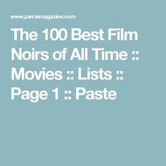 The 100 Best Film Noirs of All Time :: Movies :: Lists :: Page 1 :: Paste