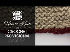 How to Knit the Crochet Provisional Cast On-Uses crochet hook over knitting needle and demos how to start knitting and how to pick up the cast on later on.
