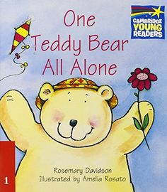 One teddy bear all alone. Rosemary Davidson. Cambridge University Press, 2012
